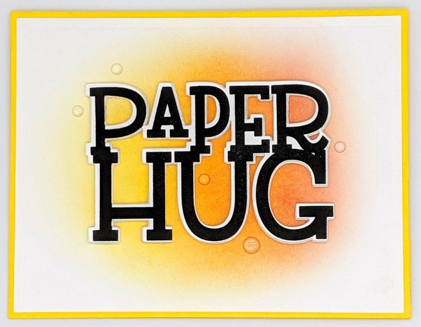 Sunny Paper Hugs