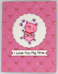 I Love You Pig Time