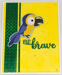 Be Brave Parrot